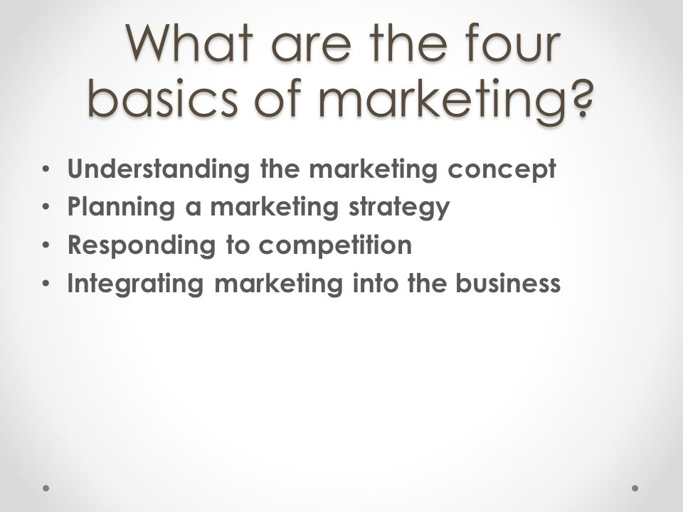 What are the four basics of marketing