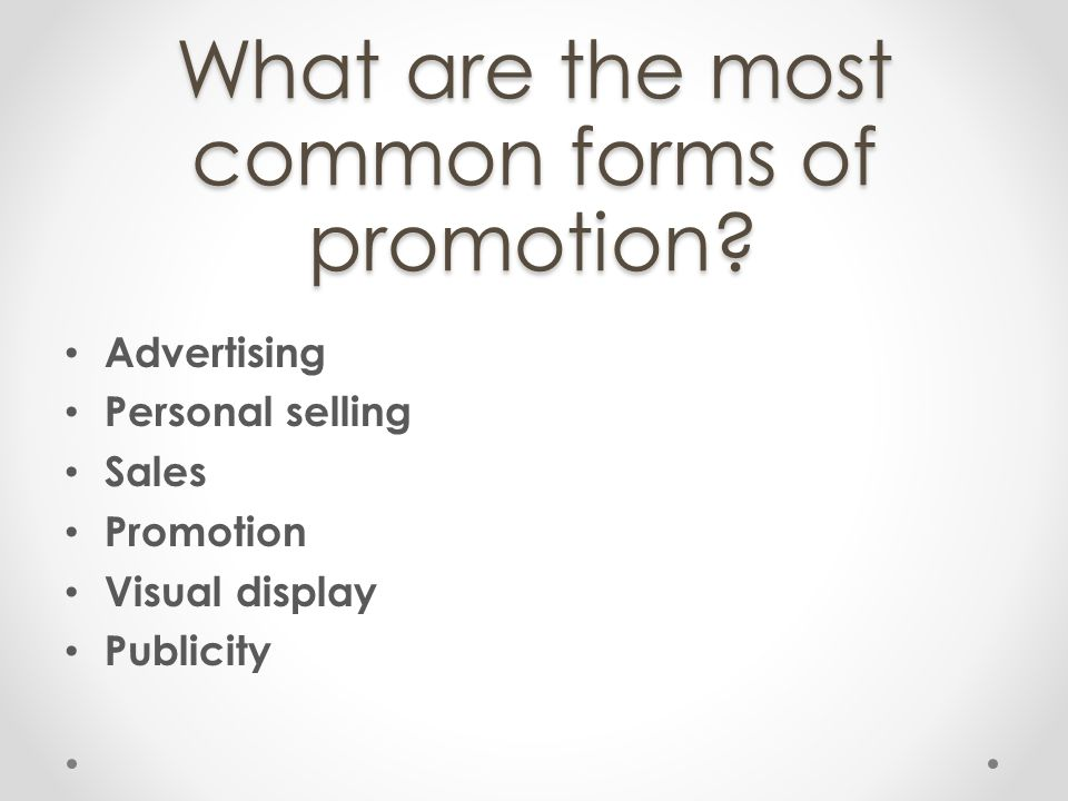 What are the most common forms of promotion