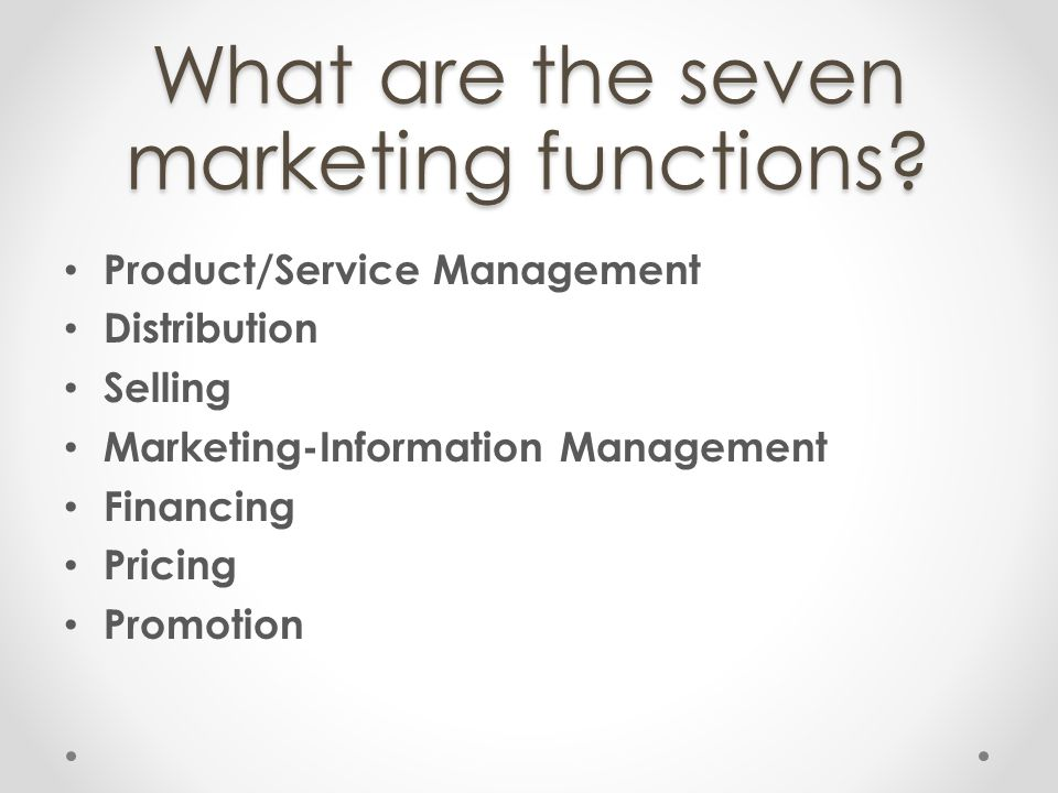 What are the seven marketing functions