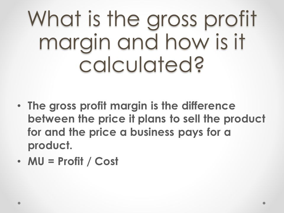 What is the gross profit margin and how is it calculated