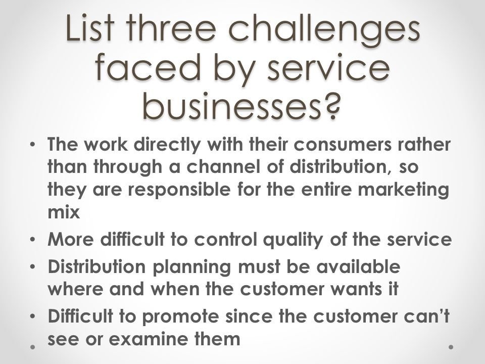 List three challenges faced by service businesses