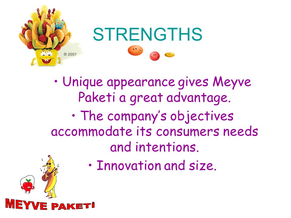 • Unique appearance gives Meyve Paketi a great advantage.