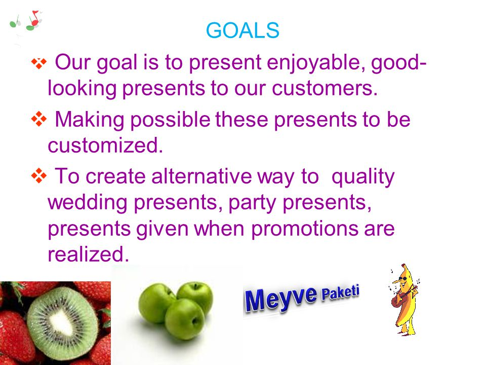 GOALS Our goal is to present enjoyable, good-looking presents to our customers. Making possible these presents to be customized.