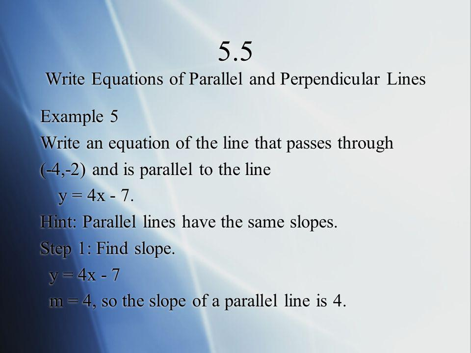 5.5 Write Equations of Parallel and Perpendicular Lines