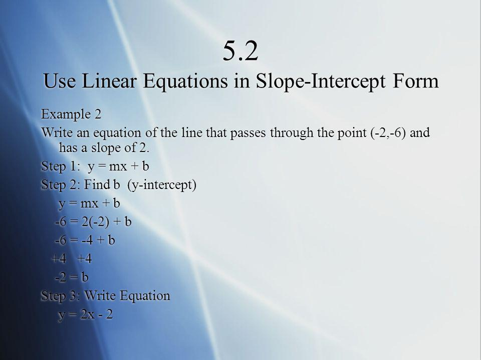 5.2 Use Linear Equations in Slope-Intercept Form
