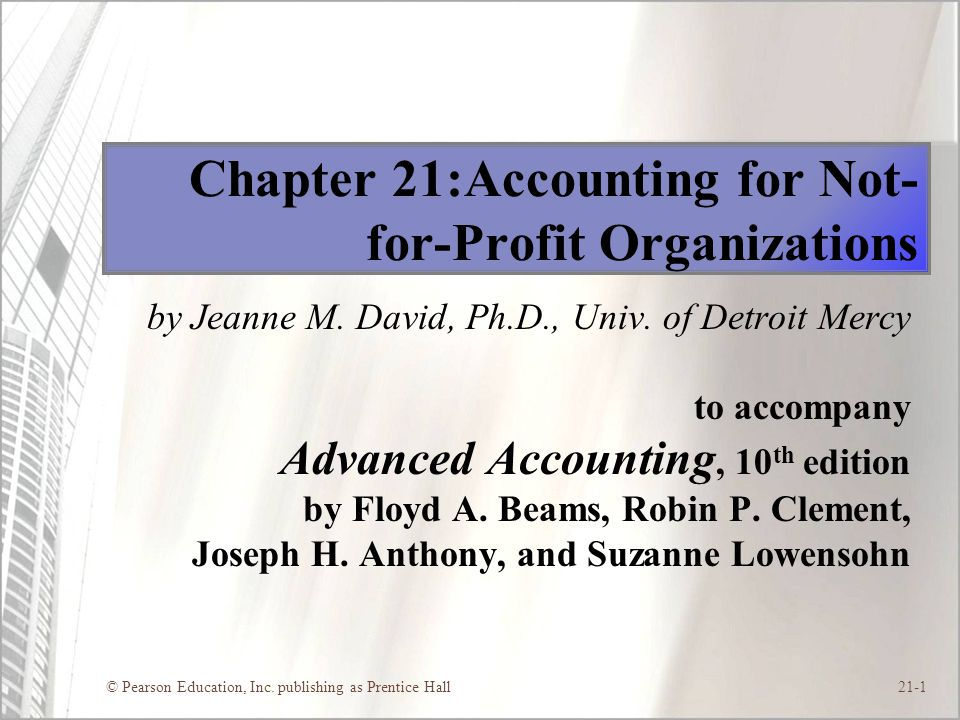 Chapter 21:Accounting for Not-for-Profit Organizations