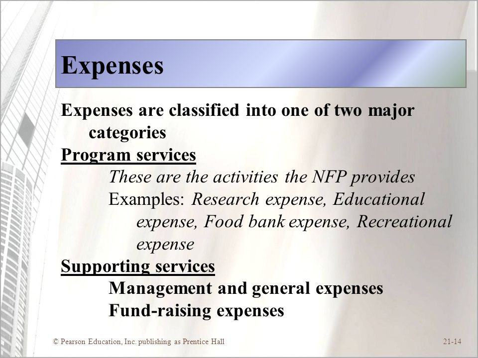Expenses Expenses are classified into one of two major categories