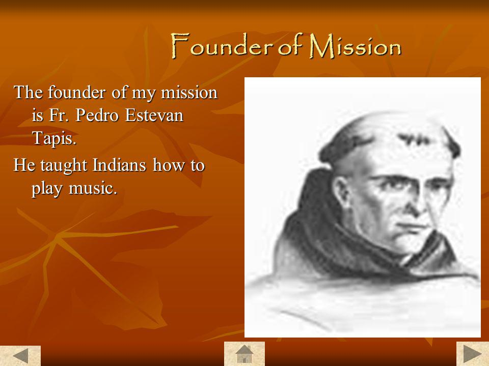 Founder of Mission The founder of my mission is Fr.
