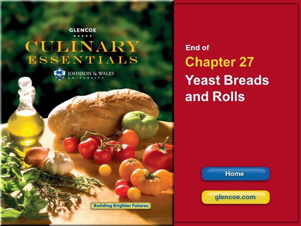 End of Chapter 27 Yeast Breads and Rolls