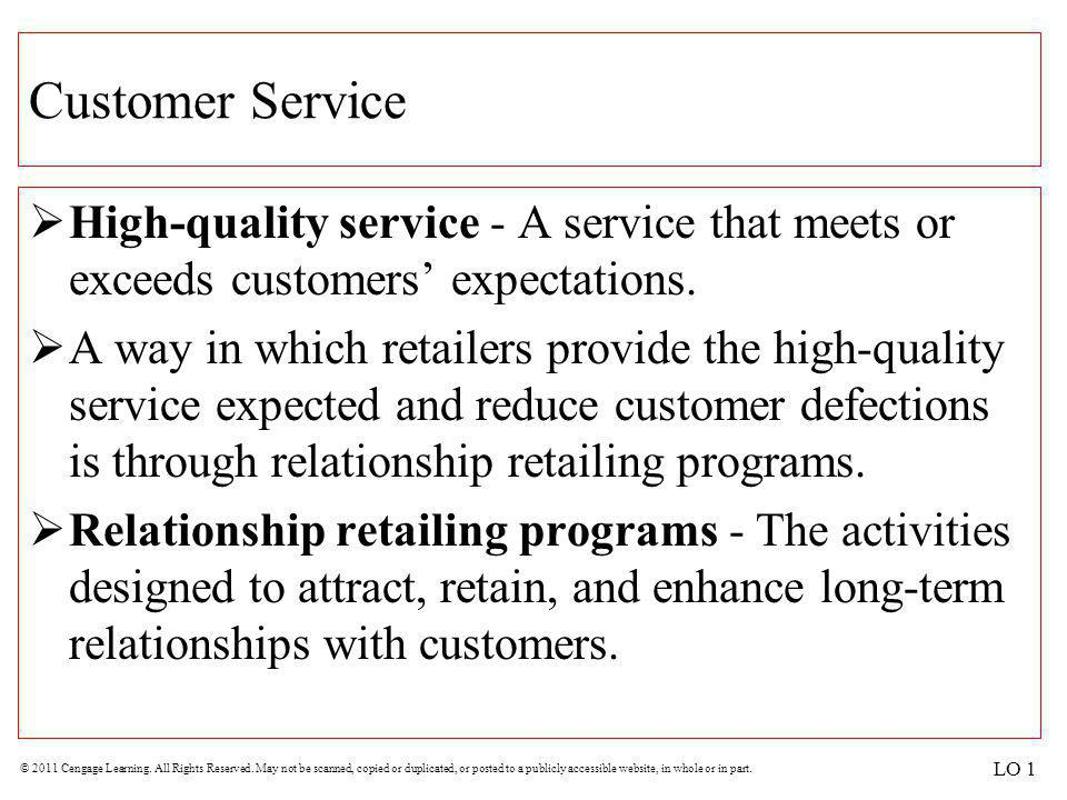Customer Service High-quality service - A service that meets or exceeds customers' expectations.