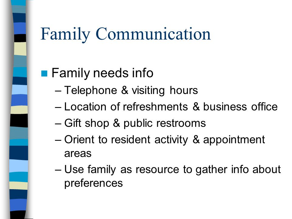 Family Communication Family needs info Telephone & visiting hours