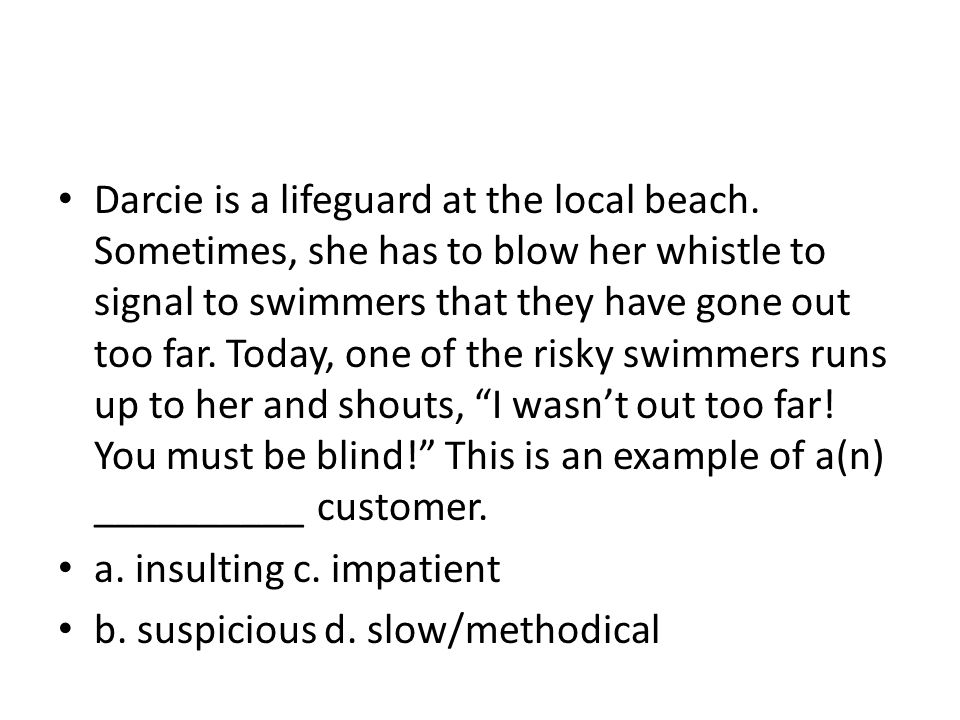 Darcie is a lifeguard at the local beach