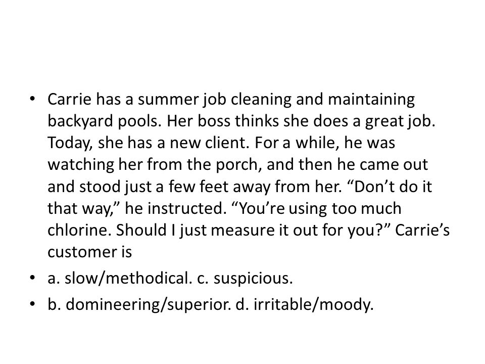 Carrie has a summer job cleaning and maintaining backyard pools