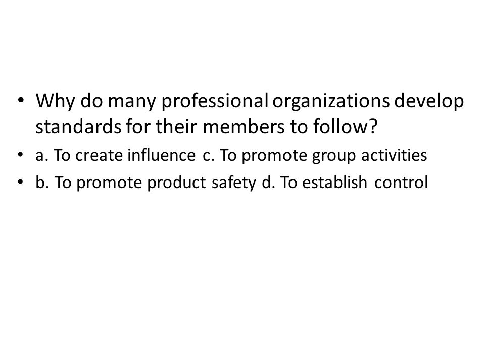 Why do many professional organizations develop standards for their members to follow
