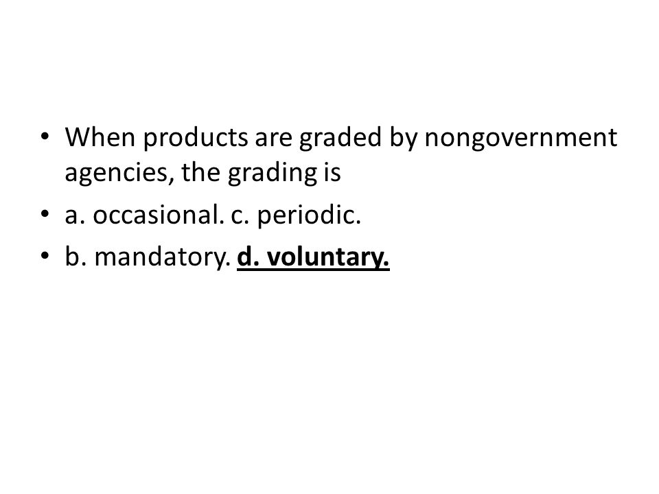 When products are graded by nongovernment agencies, the grading is