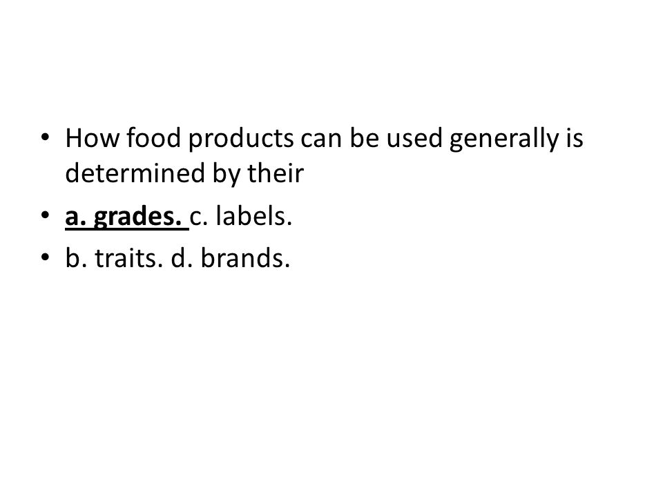 How food products can be used generally is determined by their