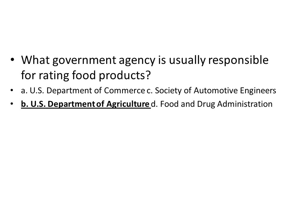 What government agency is usually responsible for rating food products