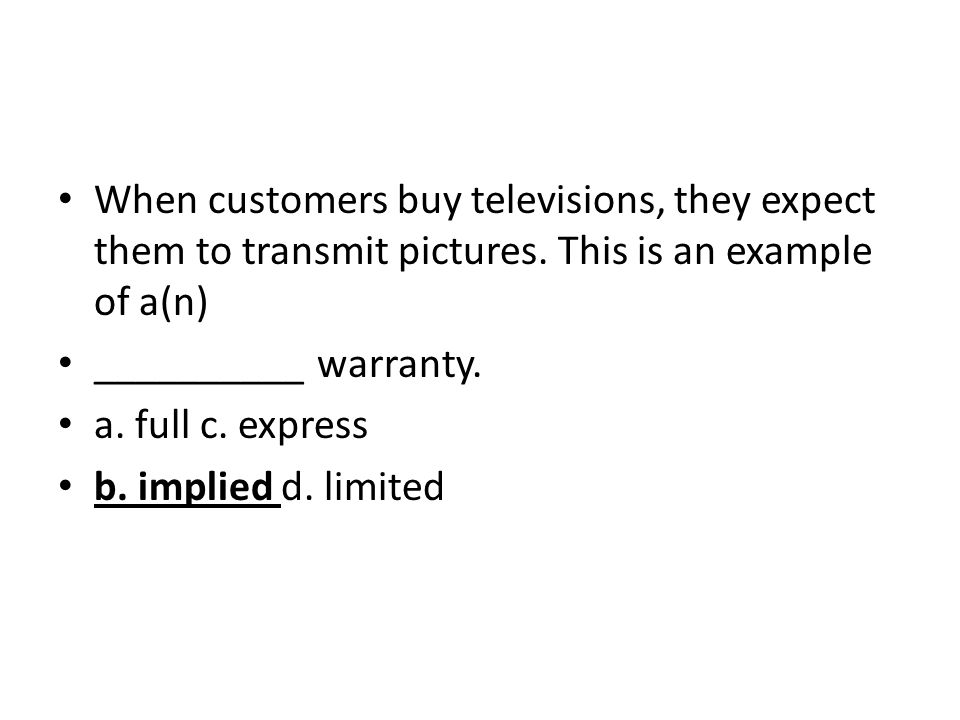 When customers buy televisions, they expect them to transmit pictures