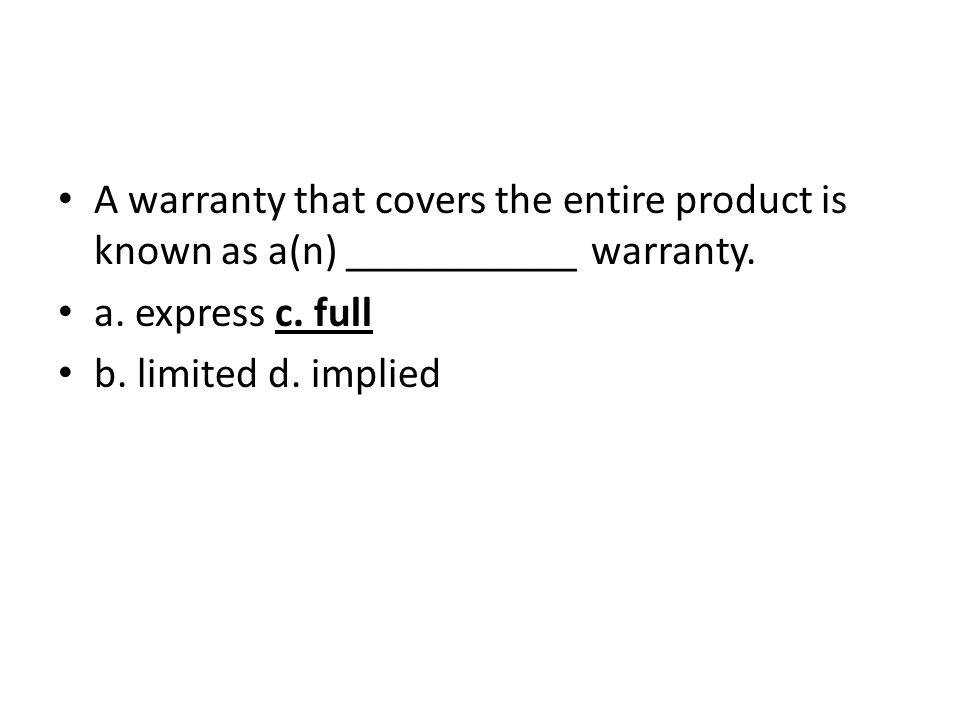 A warranty that covers the entire product is known as a(n) ___________ warranty.