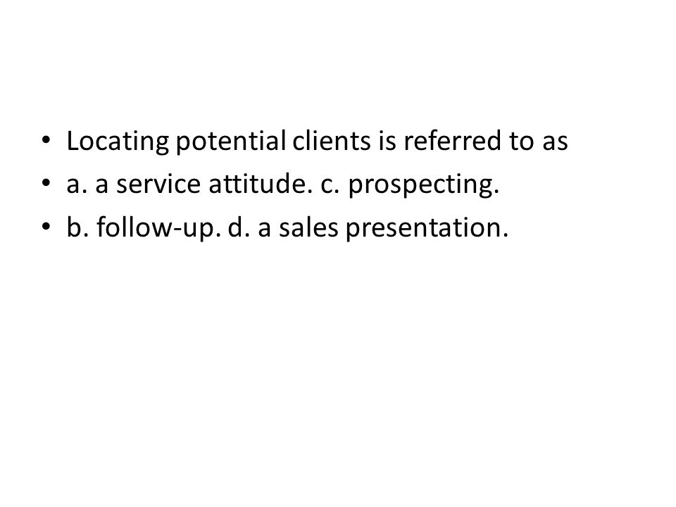 Locating potential clients is referred to as