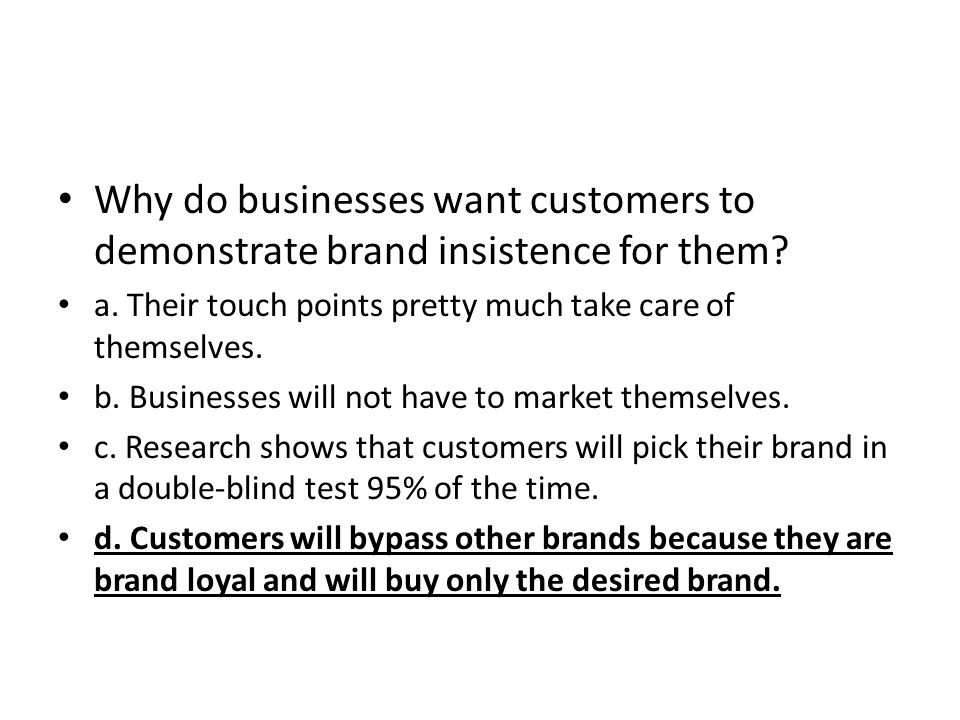 Why do businesses want customers to demonstrate brand insistence for them