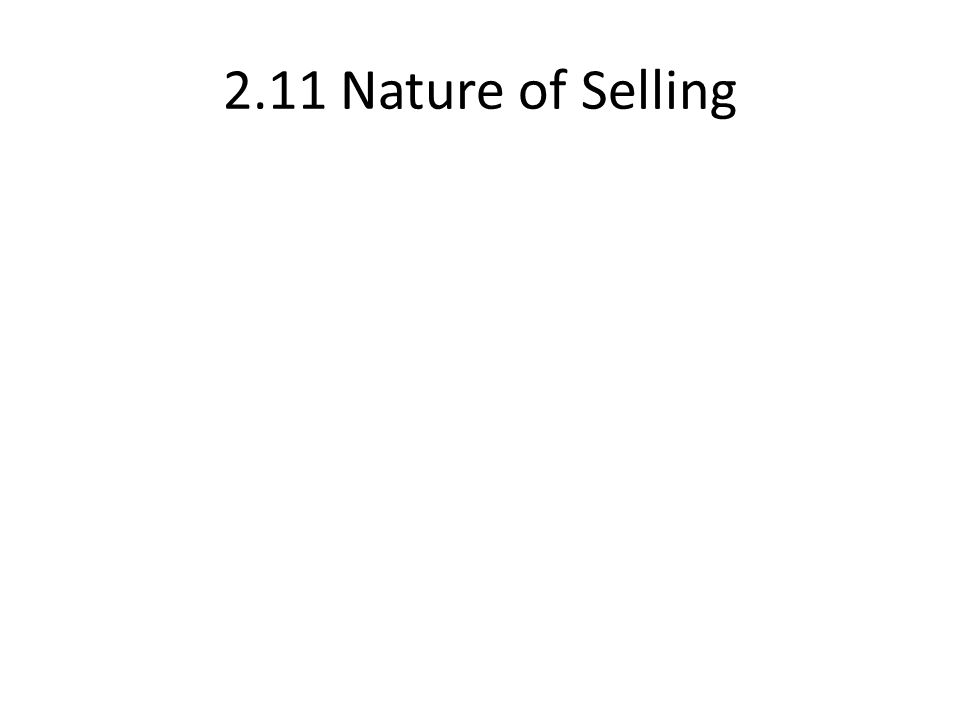 2.11 Nature of Selling