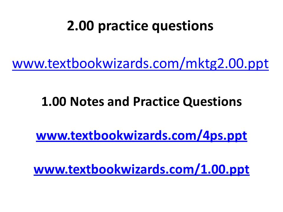1.00 Notes and Practice Questions www.textbookwizards.com/4ps.ppt
