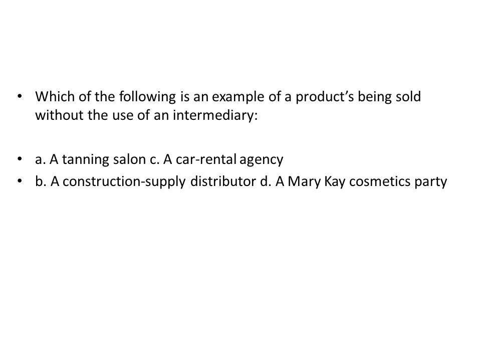 Which of the following is an example of a product's being sold without the use of an intermediary: