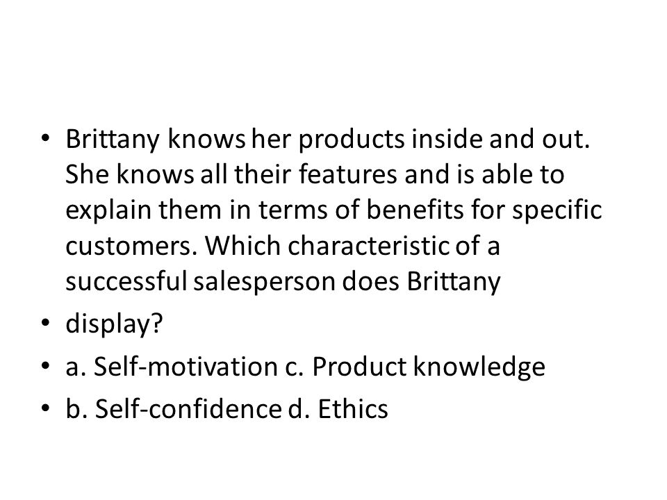 Brittany knows her products inside and out