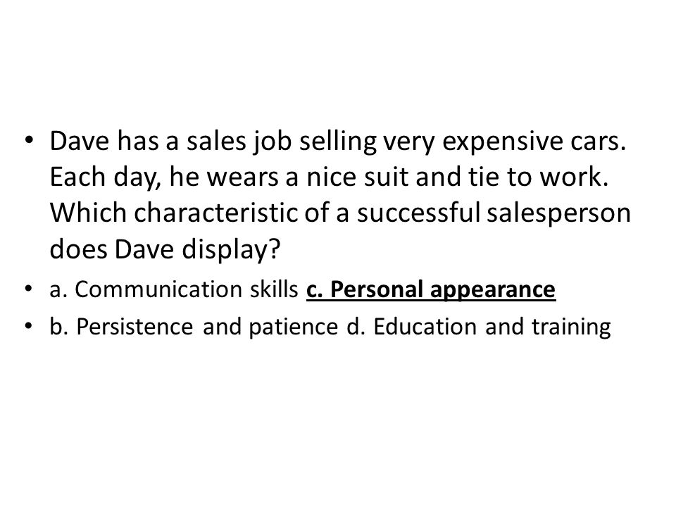 Dave has a sales job selling very expensive cars