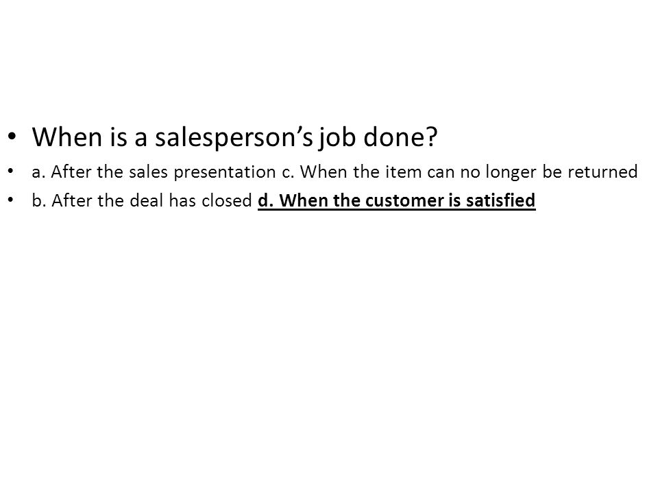 When is a salesperson's job done