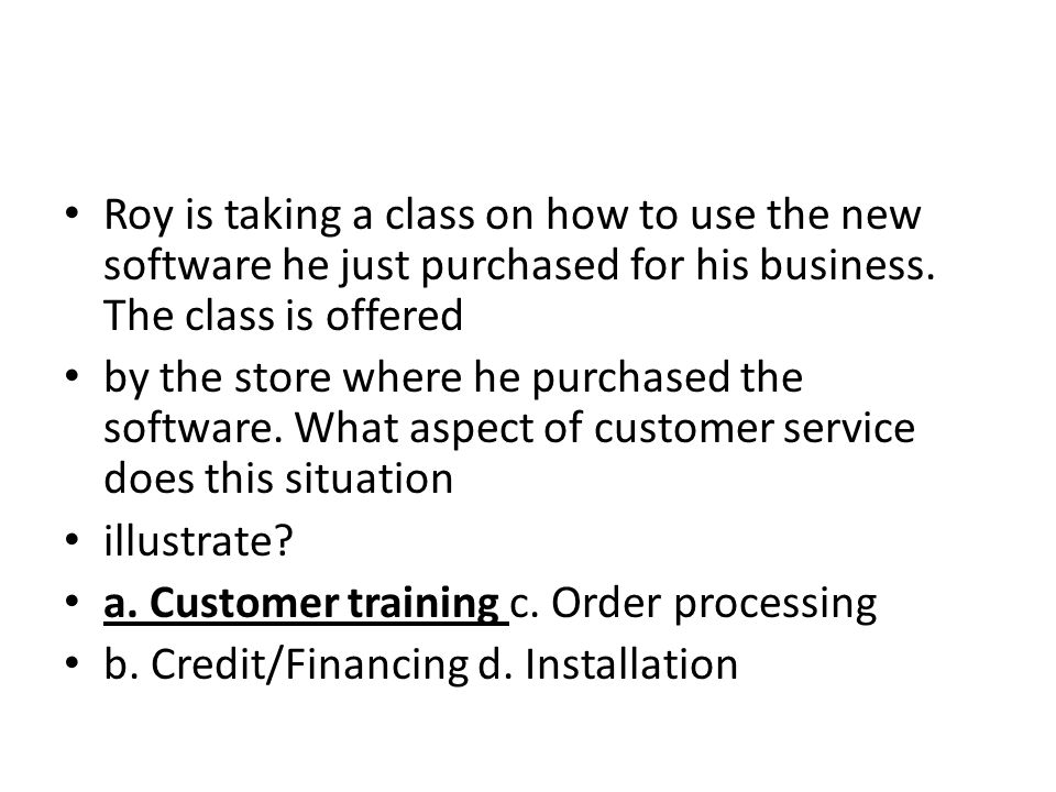Roy is taking a class on how to use the new software he just purchased for his business. The class is offered