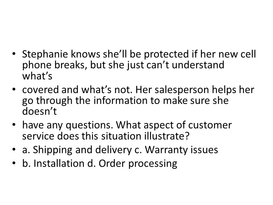 Stephanie knows she'll be protected if her new cell phone breaks, but she just can't understand what's