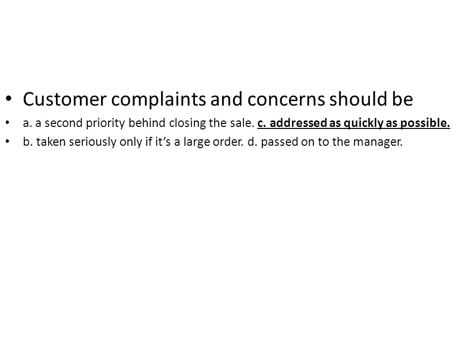 Customer complaints and concerns should be