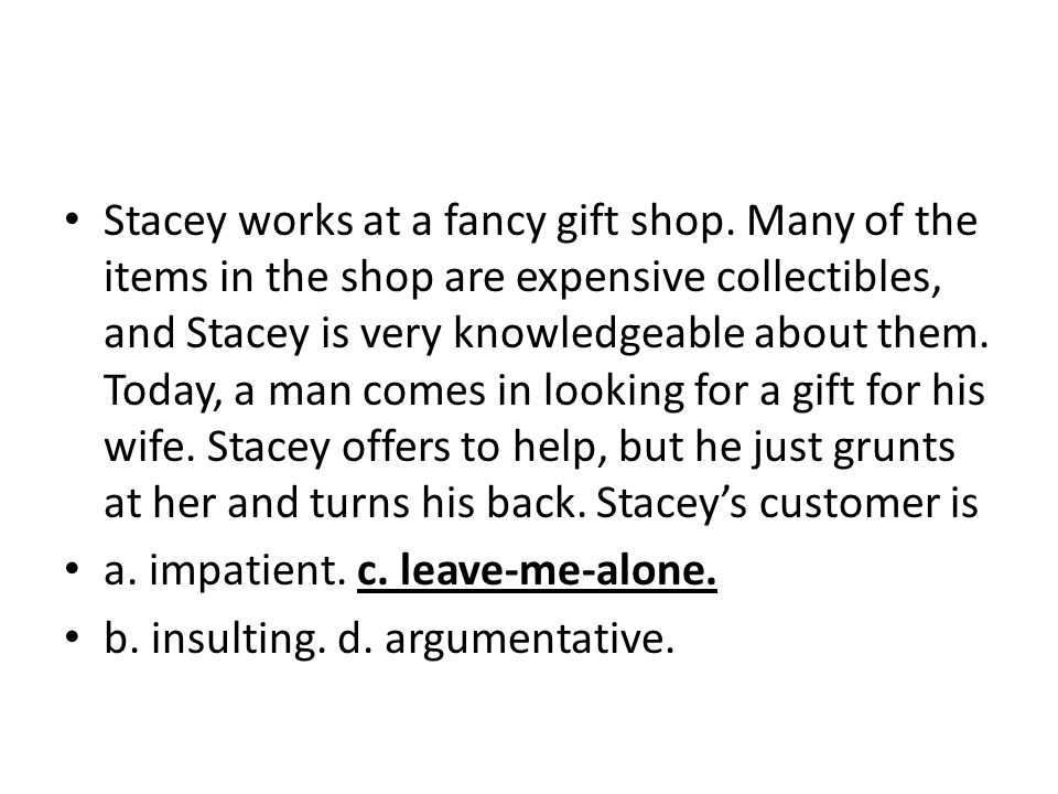Stacey works at a fancy gift shop