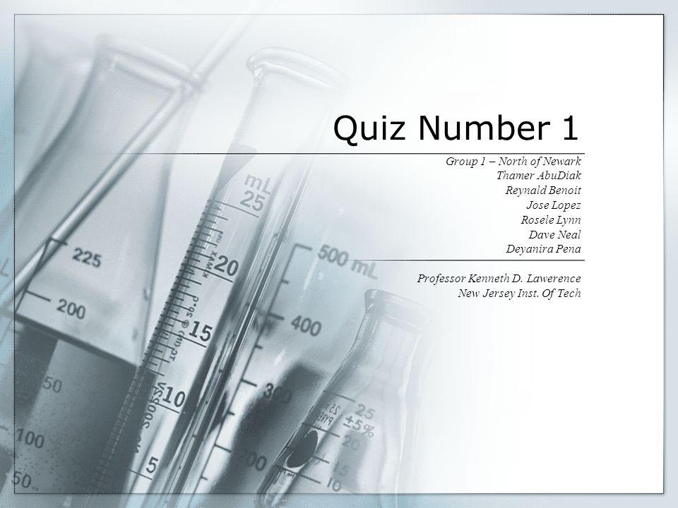 Quiz Number 1 Group 1 – North of Newark Thamer AbuDiak Reynald Benoit