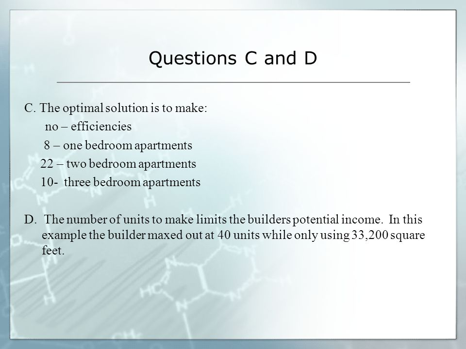 Questions C and D C. The optimal solution is to make: