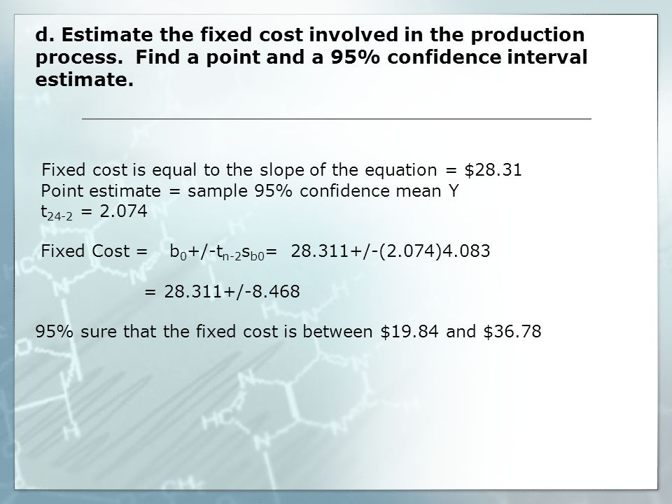 d. Estimate the fixed cost involved in the production process