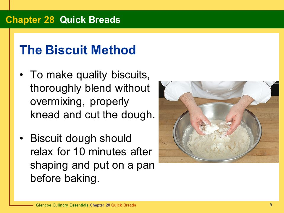 The Biscuit Method To make quality biscuits, thoroughly blend without overmixing, properly knead and cut the dough.
