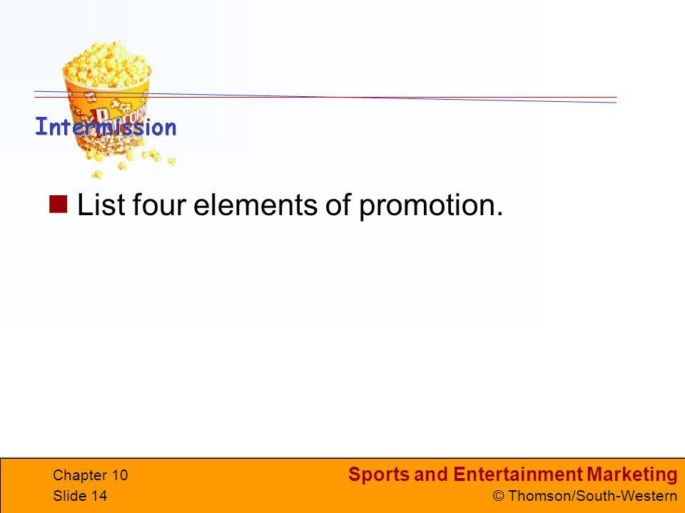List four elements of promotion.