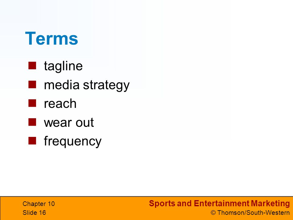 Terms tagline media strategy reach wear out frequency Chapter 10