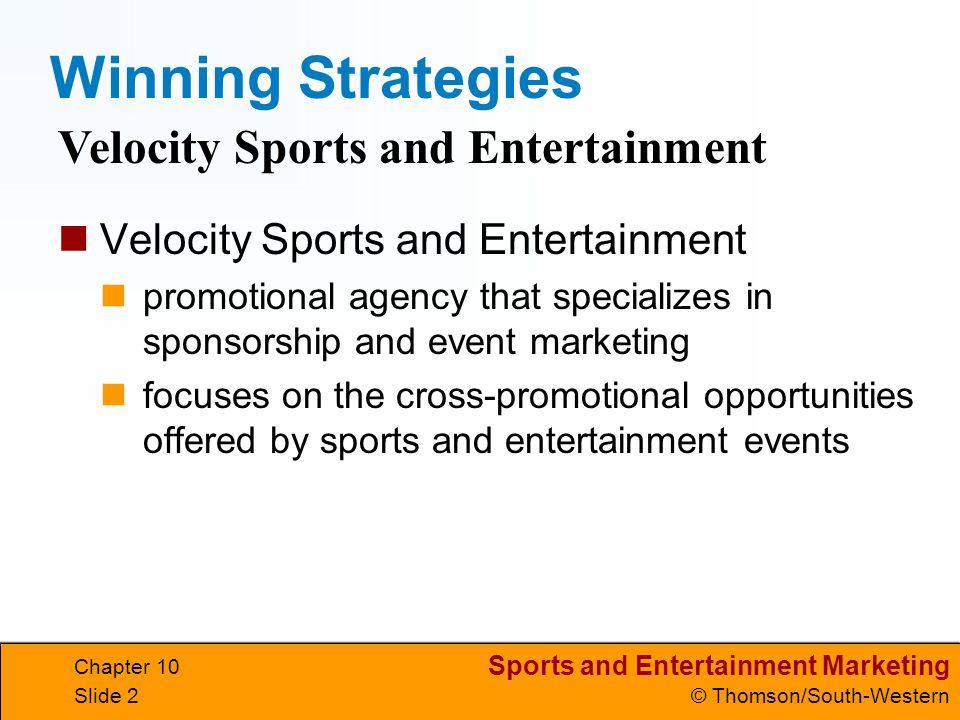 Winning Strategies Velocity Sports and Entertainment