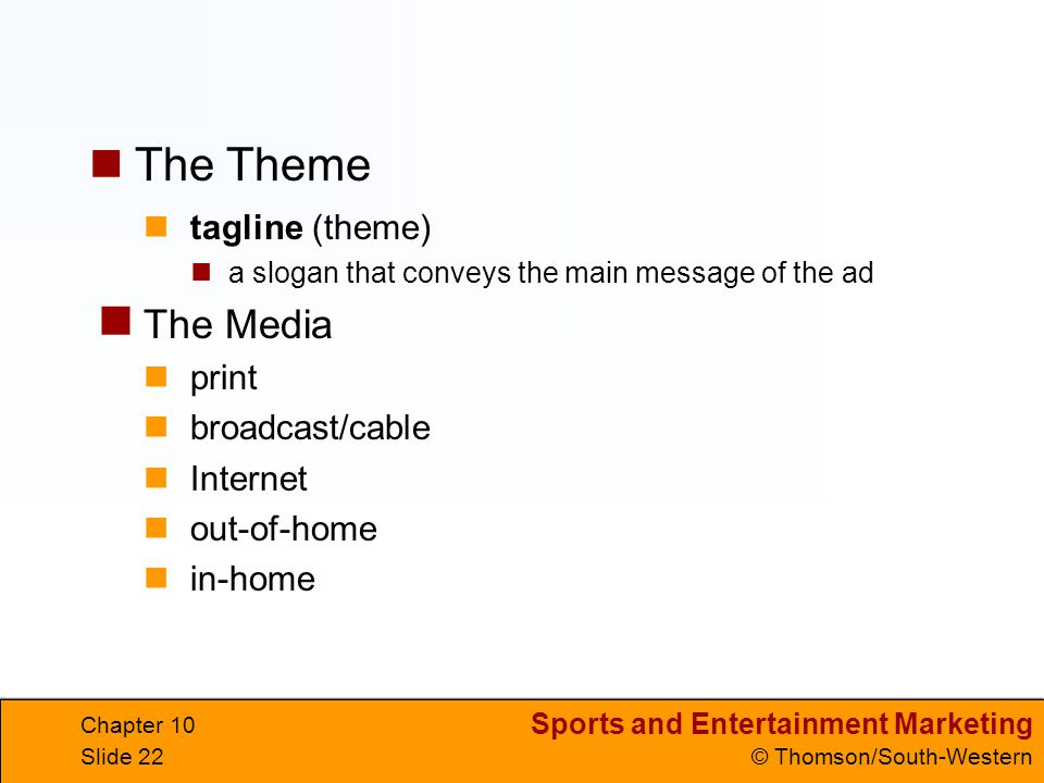 The Theme The Media tagline (theme) print broadcast/cable Internet