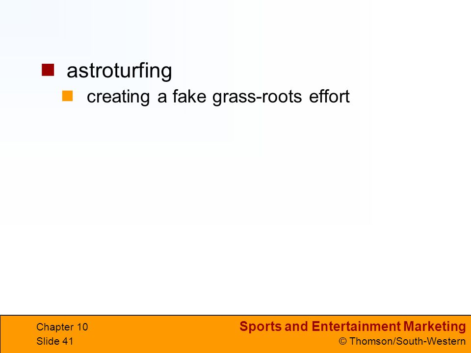 astroturfing creating a fake grass-roots effort Chapter 10