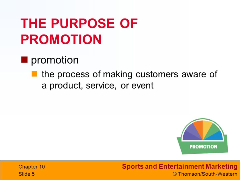 THE PURPOSE OF PROMOTION