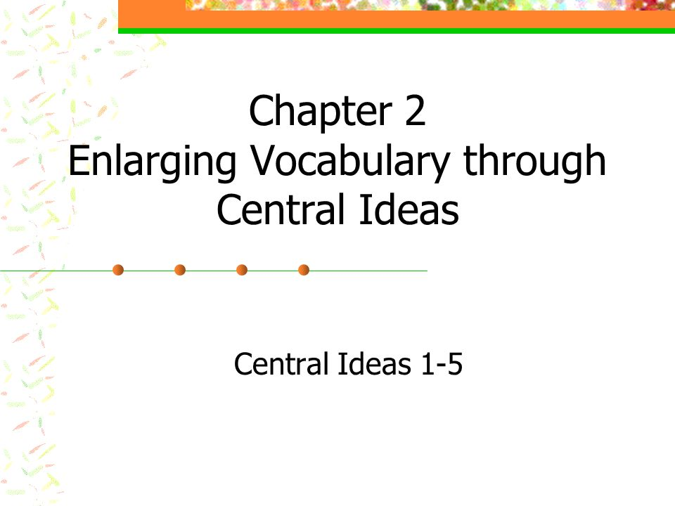Chapter 2 Enlarging Vocabulary through Central Ideas