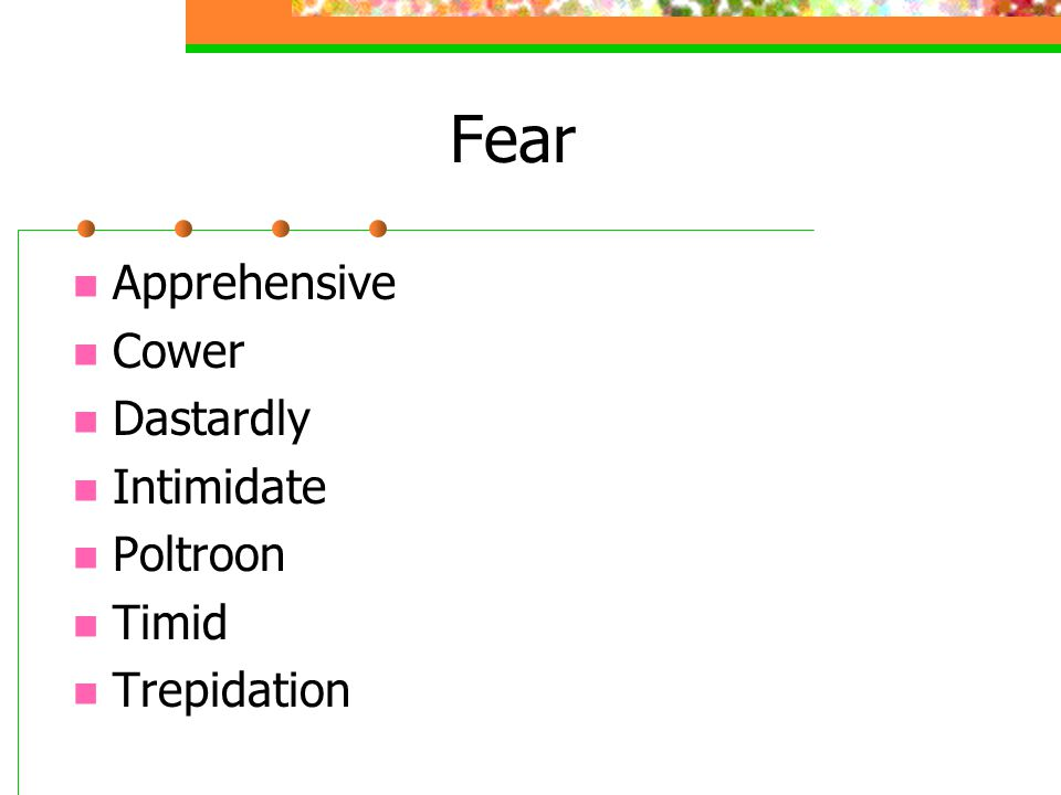 Fear Apprehensive Cower Dastardly Intimidate Poltroon Timid