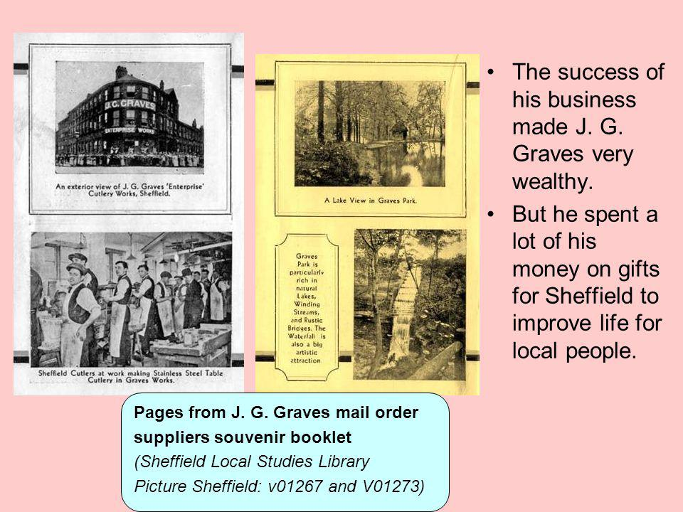 The success of his business made J. G. Graves very wealthy.