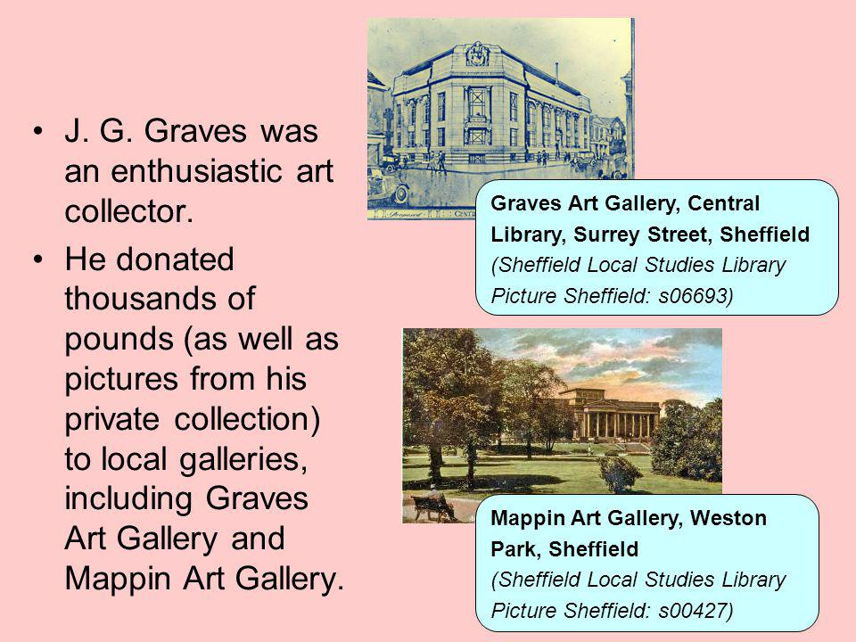 J. G. Graves was an enthusiastic art collector.