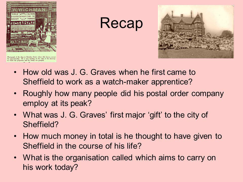 Recap H. How old was J. G. Graves when he first came to Sheffield to work as a watch-maker apprentice